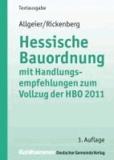 Hessische Bauordnung mit Handlungsempfehlungen zum Vollzug der HBO 2011.