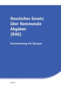 Hessisches Gesetz über kommunale Abgaben (KAG) - Textsammlung mit Synopse.