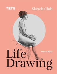 Hester Berry - Tate sketch club life drawing.