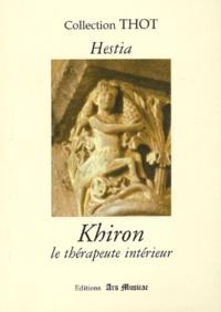 Hestia - Khiron - Le thérapeute intérieur.