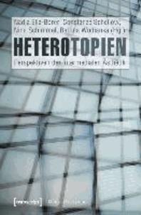 Heterotopien - Perspektiven der intermedialen Ästhetik.