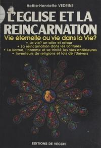 Hettie-Henriette Védrine - L'Église et la Réincarnation.