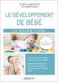 Hetty Van de Rijt et Frans Plooij - Le grand livre du développement de bébé.
