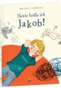 Heute heiße ich Jakob!.