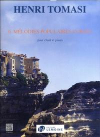 Henri Tomasi - 6 mélodies populaires corses pour chant et piano.