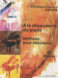 Christiane Meunier - A la découverte du piano - Tome 1. 1 CD audio
