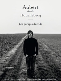 Patrick Moulou - Aubert chante Houellebecq - Les parages du vide.