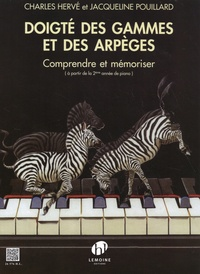 Charles Hervé et Jacqueline Pouillard - Doigté des gammes et arpèges - Comprendre et mémoriser (à partir de la 2ème année de piano).