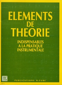 Sophie Jouve-Ganvert - Eléments de théorie indispensables à la pratique instrumentale.