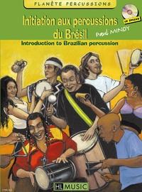 Paul Mindy - Initiation aux percussions du Brésil - Tome 1. 1 CD audio
