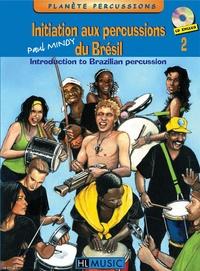 Paul Mindy - Initiation aux percussions du Brésil - Tome 2.