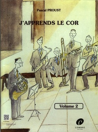 Pascal Proust - J'apprends le cor - Volume 2.