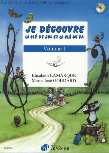 Elisabeth Lamarque et Marie-José Goudard - Je découvre la clé de sol et fa - Volume 1.