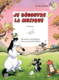 Elisabeth Lamarque et Marie-José Goudard - Je découvre la musique.