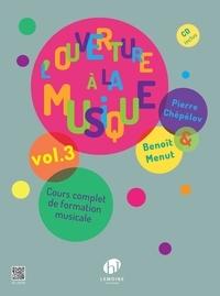Benoît Menut et Pierre Chépélov - L'ouverture à la musique - Cours complet de formation musicale Volume 3. 1 CD audio