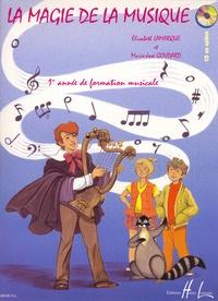 Elisabeth Lamarque et Marie-José Goudard - La magie de la musique - Volume 1, 1re année de formation musicale.