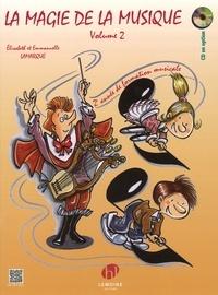 Elisabeth Lamarque et Emmanuelle Lamarque - La magie de la musique - Volume 2, 2e année de formation musicale.