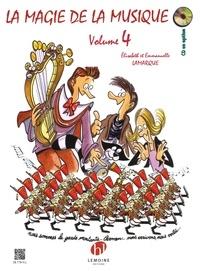 Elisabeth Lamarque et Emmanuelle Lamarque - La magie de la musique - Volume 4, 4e année de formation musicale.