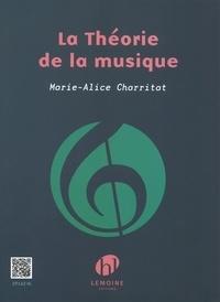 Marie-Alice Charritat - La théorie de la musique.