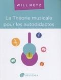 Will Metz - La théorie musicale pour les autodidactes - Niveau 1, Les bases.