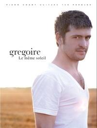 Grégoire - Le même soleil.
