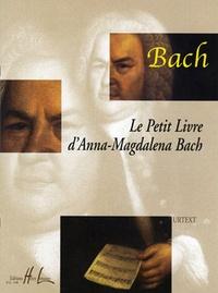 Jean Sébastien Bach - Le petit livre d'Anna-Magdalena Bach.
