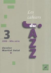 Jacques Aboucaya - Les cahiers du Jazz N° 3/2006 : Dossier Martial Solal.