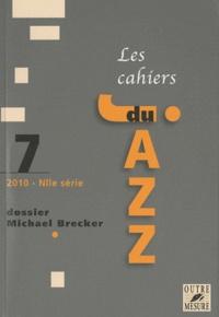 Lucien Malson - Les cahiers du Jazz N° 7/2010 : Michael Brecker.