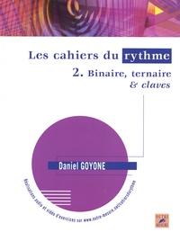 Daniel Goyone - Les cahiers du rythme - Volume 2, Binaire, ternaire & claves.