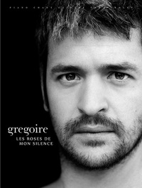 Grégoire - Les roses de mon silence.