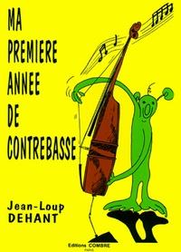 Jean-Loup Dehant - Ma première année de contrebasse.