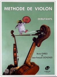 Bruno Garlej et Jean-François Gonzales - Méthode de violon - Volume 1, Débutants.