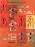 Claude-Henry Joubert - Méthode de violoncelle - 32 leçons pour les débutants Volume 1.