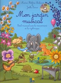 Marie-Hélène Siciliano et Joëlle Zarco - Mon jardin musical - Eveil musical par le mouvement et la rythmique. 1 CD audio
