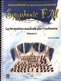 Siegfried Drumm et Jean-François Alexandre - Symphonic FM - La formation musicale par l'orchestre Volume 2, Les cordes.