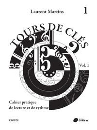 Laurent Martins - Tours de clés volume 1 - Cahier pratique de lecture et de rythme.