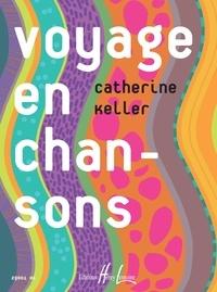 Catherine Keller - Voyage en chansons - Entre l'éveil et le 1er cycle de formation musicale.