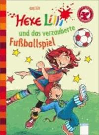 Hexe Lilli  und das verzauberte Fußballspiel - Hexe Lilli für Erstleser.