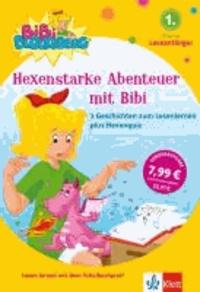 Hexenstarke Abenteuer mit Bibi Blocksberg - 3 Geschichten zum Lesenlernen plus Hexenquiz 1. Klasse.