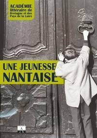 Académie littéraire Bretagne - Une Jeunesse Nantaise.