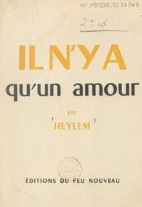Heylem - Il n'y a qu'un amour.