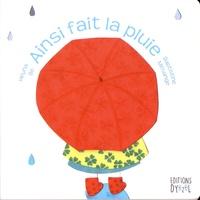 Heyna Bé et Baptistine Mésange - Ainsi fait la pluie.