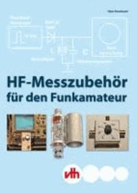 HF-Messzubehör für den Funkamateur - Selbstbau im Bereich von 150 kHz bis 1 GHz.