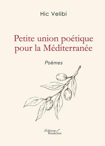 Hic Velibi - Petite union poétique pour la Méditerranée.