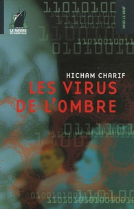 Hicham Charif - Les Virus de l'Ombre.