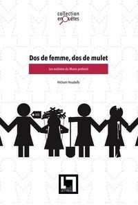 Hicham Houdaifa - Dos de femme, dos de mulet: les oubliées du Maroc profond.