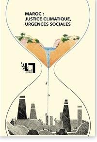 Hicham Houdaifa et Dounia Mseffer - Maroc: justice climatique, urgences sociales.