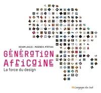 Hicham Lahlou et Mugendi M'Rithaa - Génération africaine - La force du design.