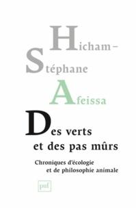 Hicham-Stéphane Afeissa - Des verts et des pas mûrs - Chroniques d'écologie et de philosophie animale.