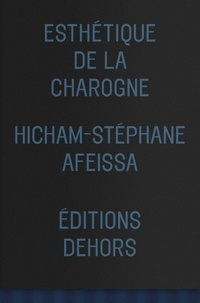 Hicham-Stéphane Afeissa - Esthétique de la charogne.